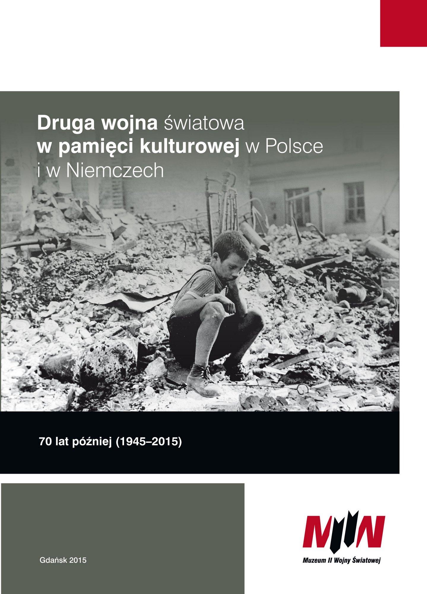 """""""Druga wojna światowa w pamięci kulturowej w Polsce i w Niemczech. 70 lat później (1945–2015)"""" – okładka (źródło: materiały prasowe)"""