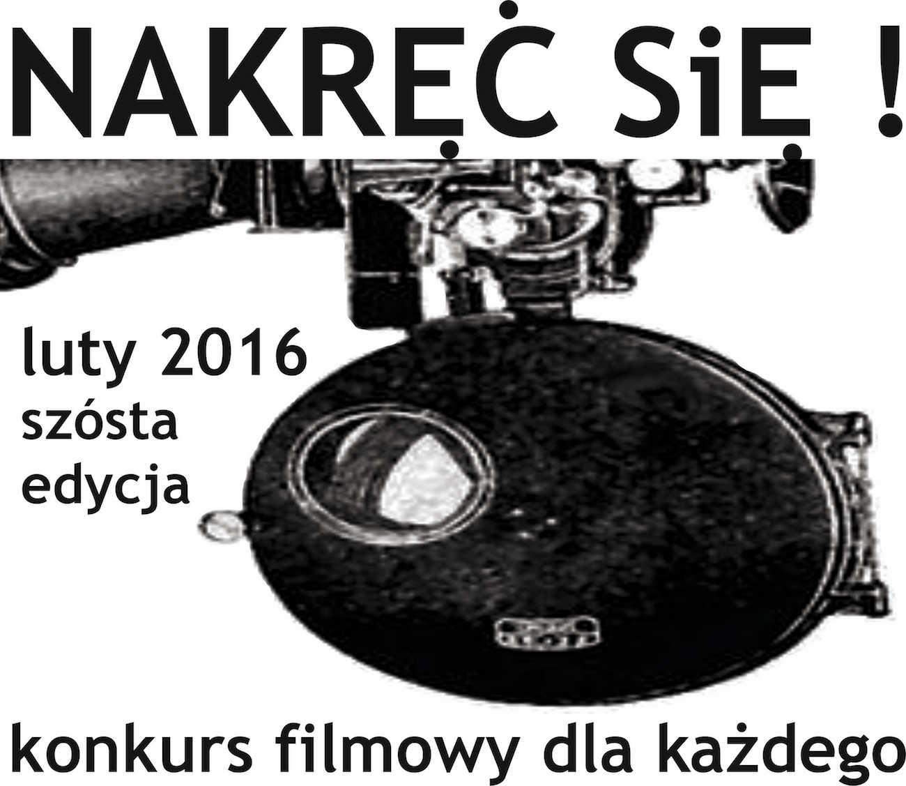 """Ogólnopolski konkurs filmowy """"Nakręć się"""" (źródło: materiały prasowe organizatora)"""