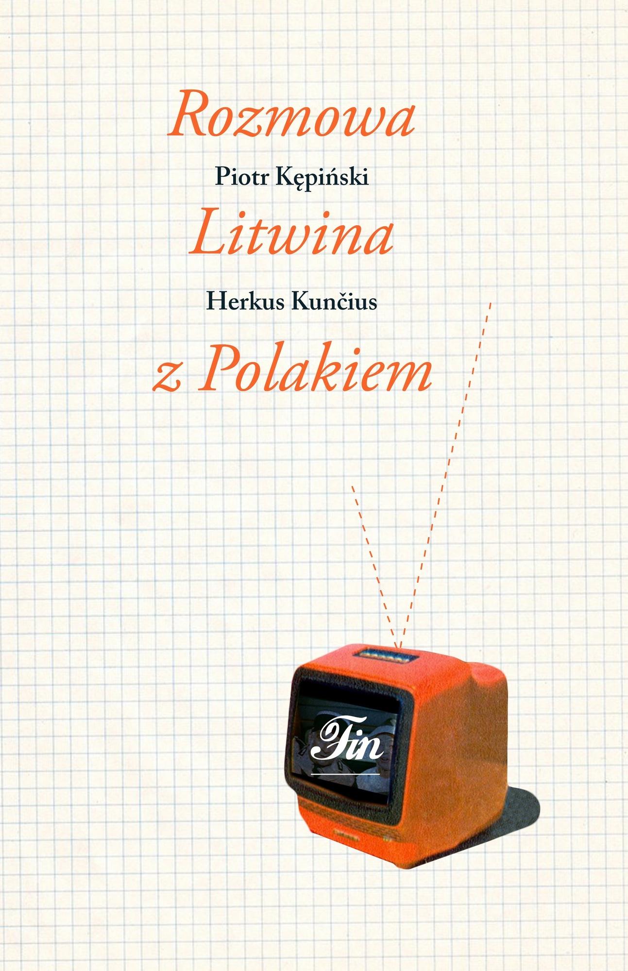 """Piotr Kępiński, Herkus Kunčius, """"Rozmowa Litwina z Polakiem"""" – okładka (źródło: materiały prasowe)"""