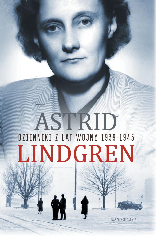 """Astrid Lindgren, """"Dzienniki z lat wojny 1939–1945"""" – okładka (źródło: materiały prasowe wydawcy)"""