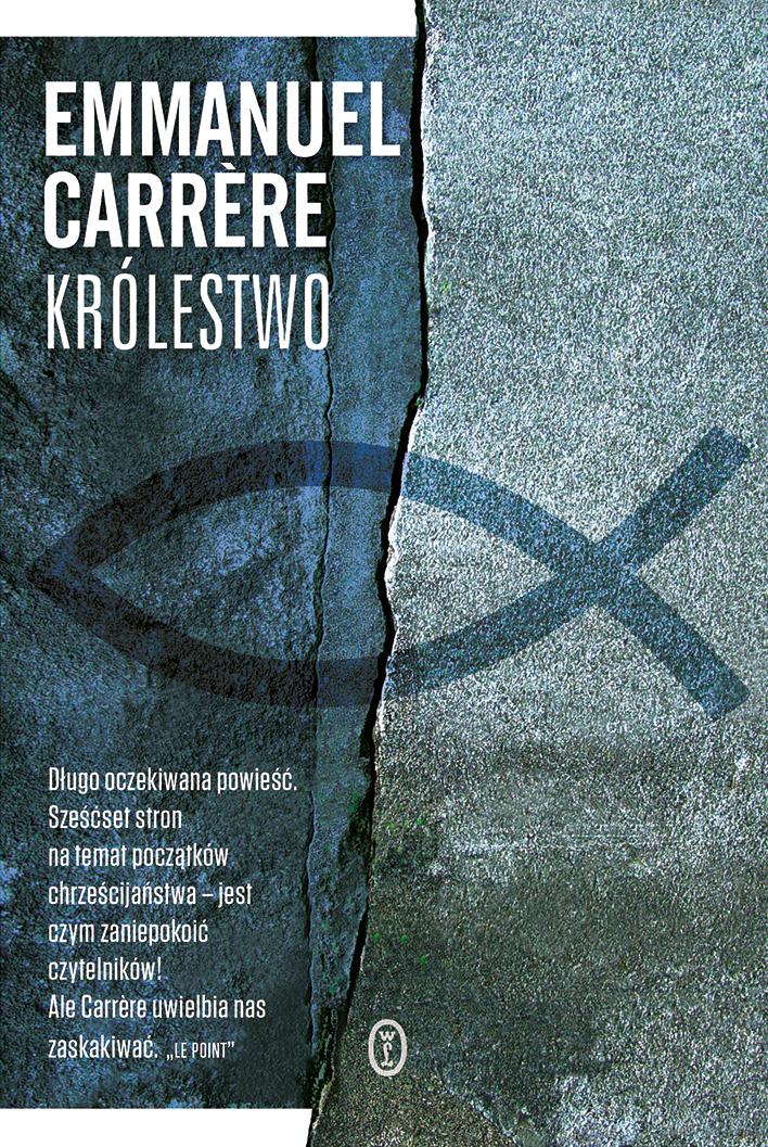 """Emmanuel Carrére, """"Królestwo"""" – okładka (źródło: Wydawnictwo Literackie)"""