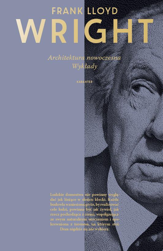 """Frank Lloyd Wright, """"Architektura nowoczesna. Wykłady"""" – okładka (źródło: materiały prasowe)"""