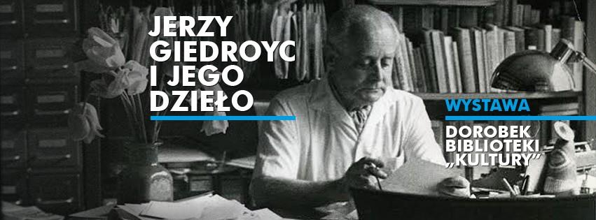 """Wystawa """"Jerzy Giedroyc i jego dzieło. Dorobek Biblioteki «Kultury»"""" (źródło: materiały prasowe)"""