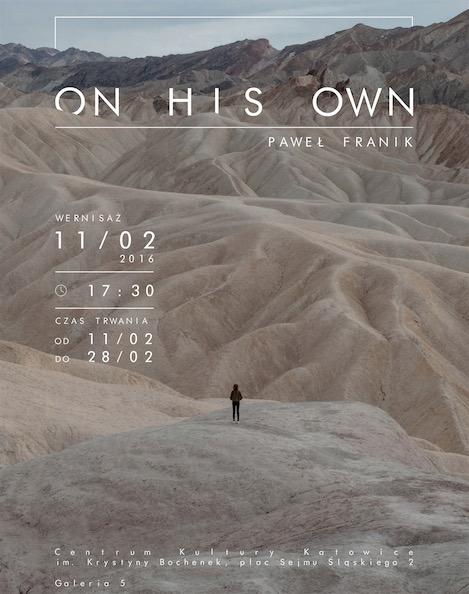"""Wystawa Pawła Franika """"On his own"""" – plakat (źródło: materiały prasowe organizatora)"""
