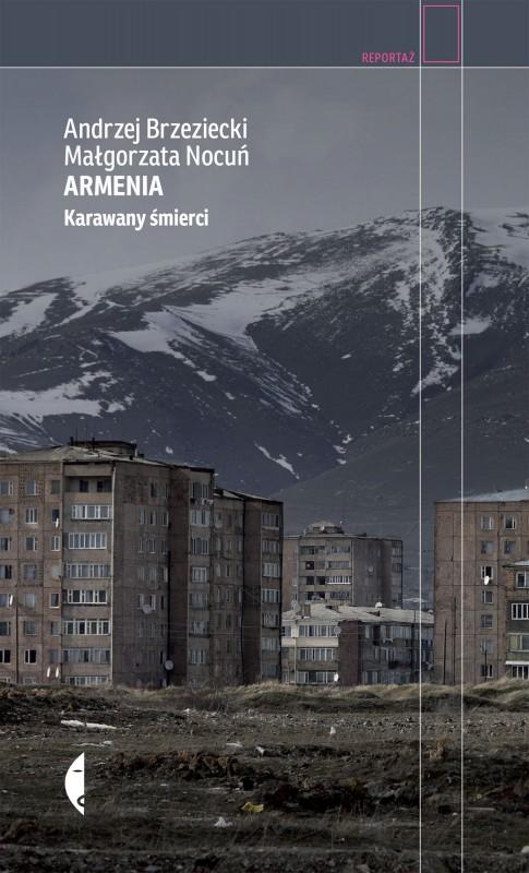 """Andrzej Brzeziecki, Małgorzata Nocuń, """"Armenia. Karawany śmierci"""" – okładka (źródło: materiały prasowe)"""