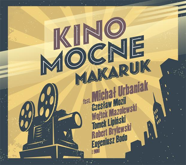 """Makaruk, """"Kino Mocne"""" – okładka płyty (źródło: materiały prasowe organizatora)"""