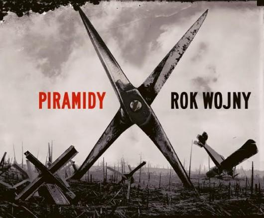 """Piramidy, """"Rok wojny"""" – okładka albumu (źródło: materiały prasowe wydawcy)"""