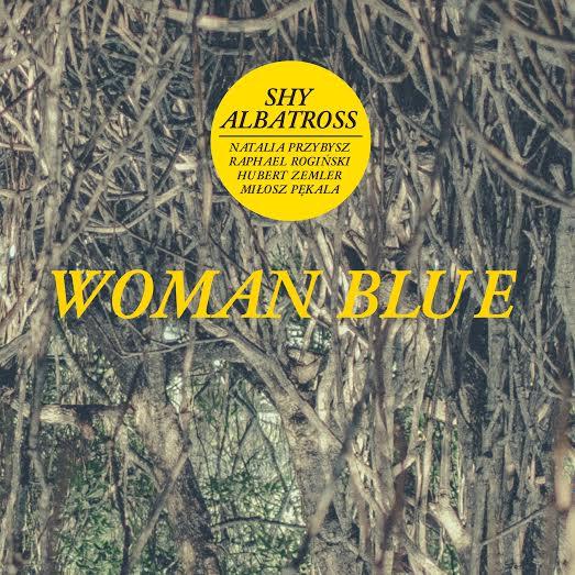 """Shy Albatross, """"Woman Blue"""" – okładka albumu (źródło: materiały prasowe wydawcy)"""