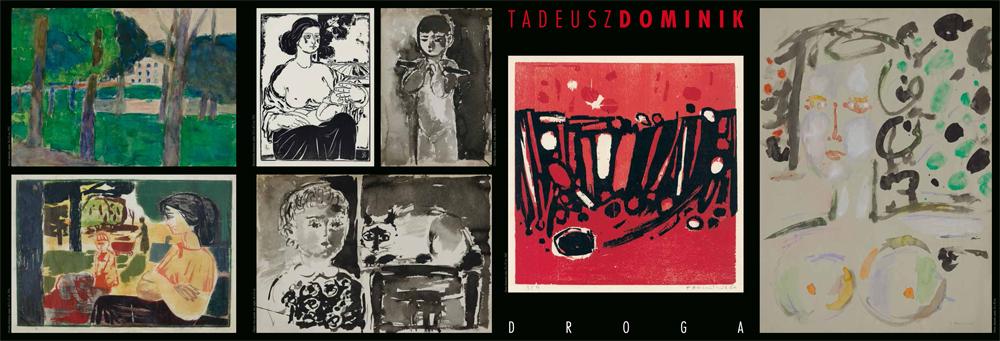 """Tadeusz Dominik, wystawa """"Droga"""" (źródło: materiały prasowe organizatora)"""