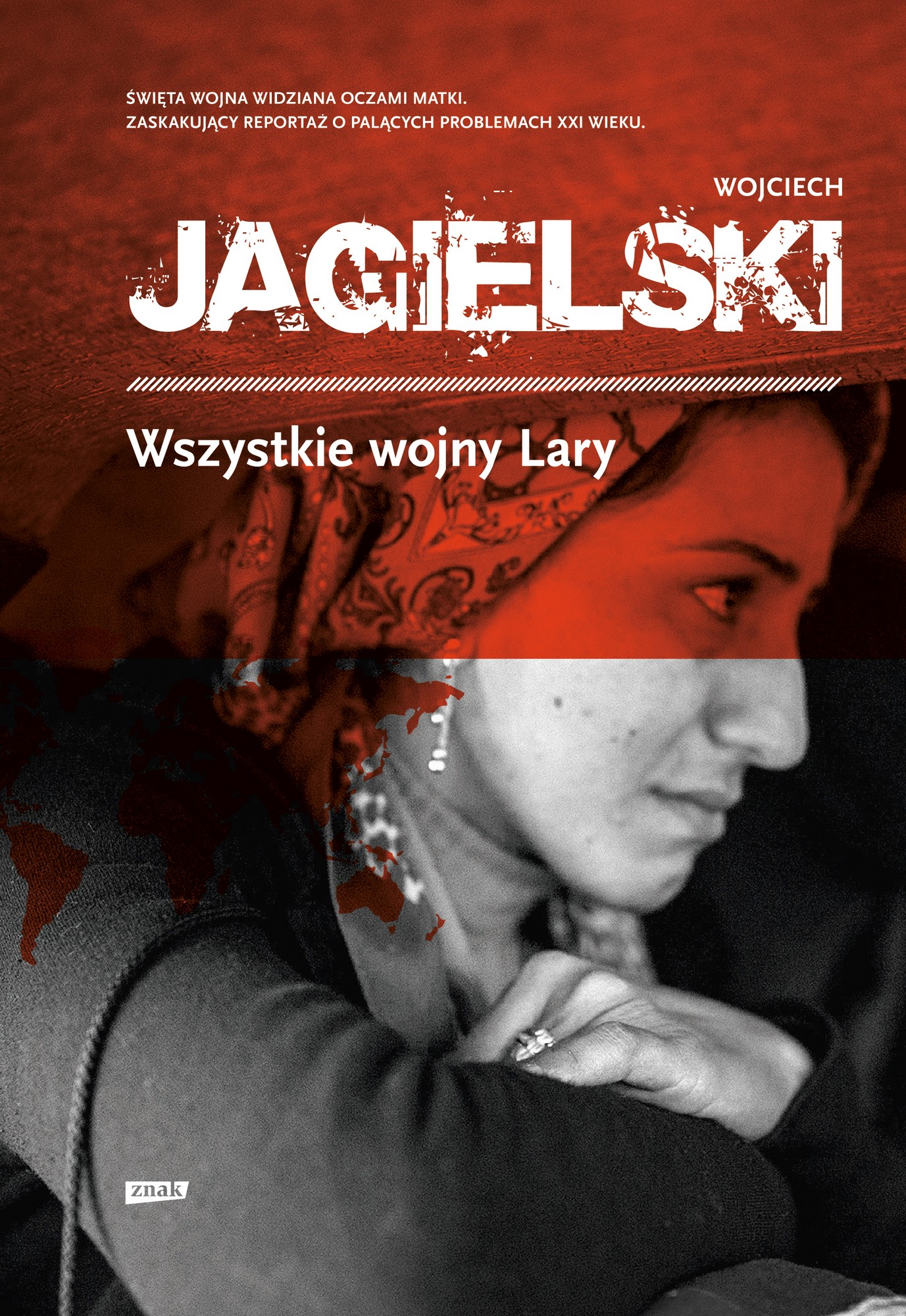 """Wojciech Jagielski, """"Wszystkie wojny Lary"""" – okładka (źródło: materiały prasowe)"""