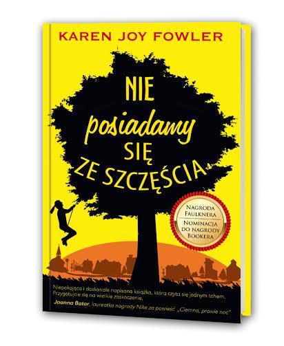 """Karen Joy Fowler, """"Nie posiadamy się ze szczęścia"""" – okładka książki (źródło: materiały prasowe wydawcy)"""