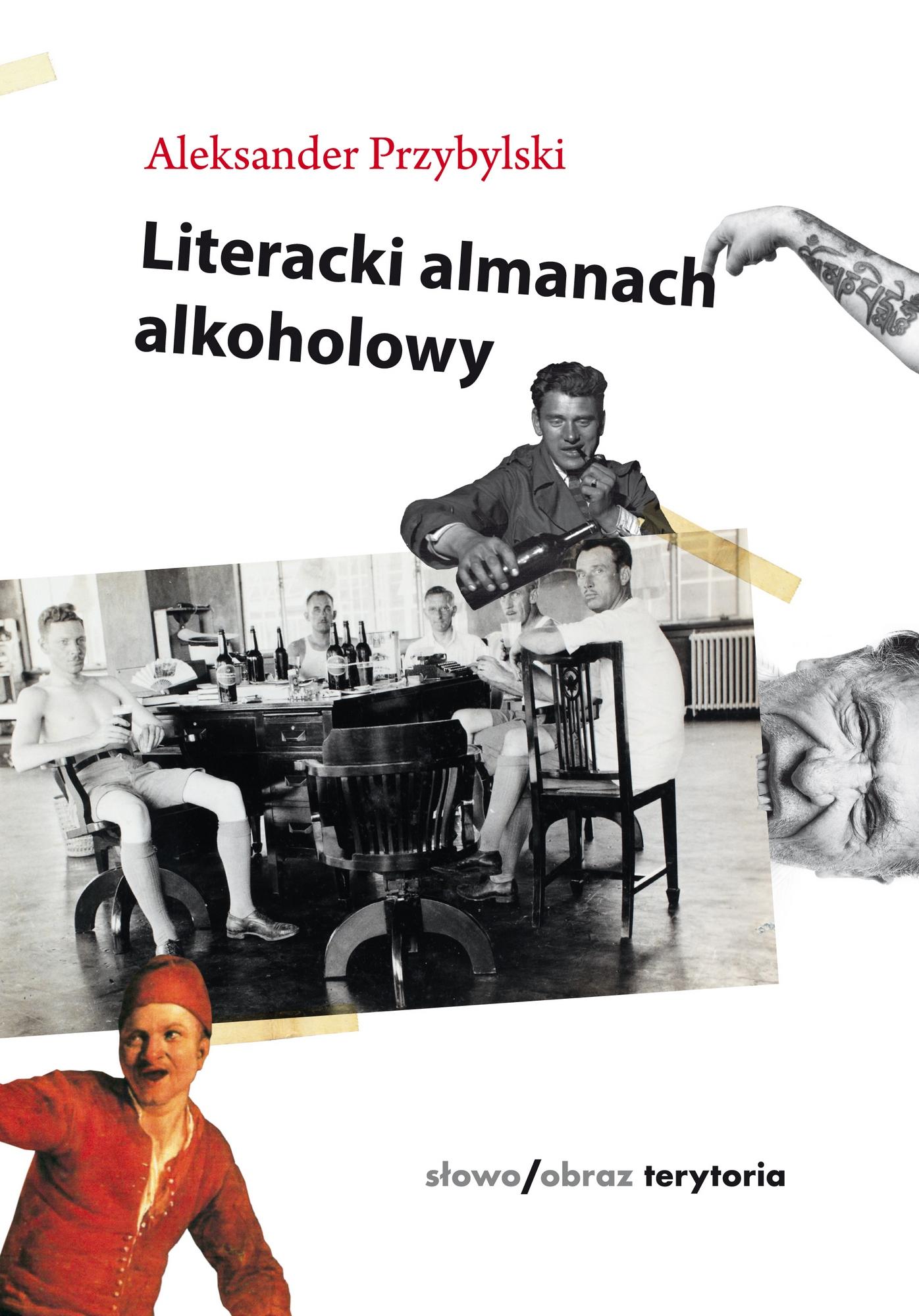 """Aleksander Przybylski, """"Literacki almanach alkoholowy"""" – okładka (źródło: materiały prasowe wydawcy)"""