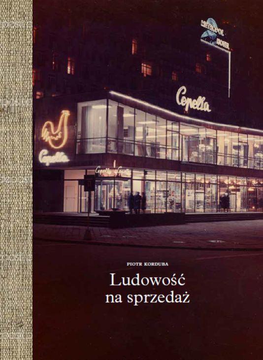 """""""Ludowość na sprzedaż"""", autor Piotr Korduba – okładka książki (źródło: materiały prasowe organizatora)"""