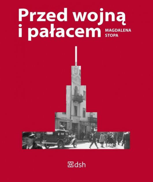 """""""Przed wojną i pałacem"""", Magdalena Stopa (źródło: materiały prasowe organizatora)"""