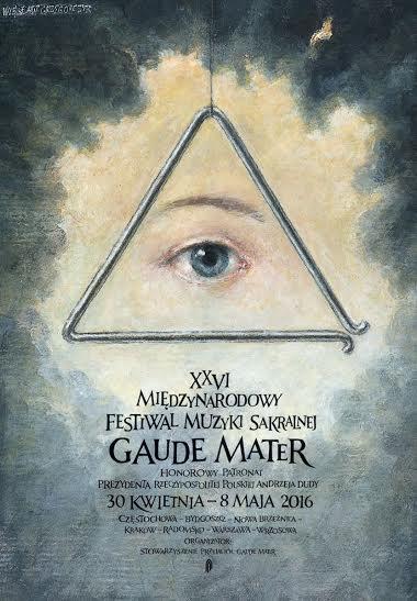 """""""XXVI Międzynarodowy Festiwal Muzyki Sakralnej Gaude Mater"""" – plakat (źródło: materiały prasowe organizatora)"""
