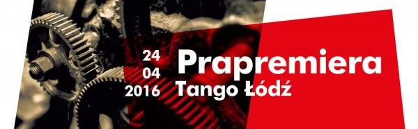 """""""Tango Łódź"""", reż. Adam Orzechowski, baner (źródło: materiały prasowe organizatora)"""