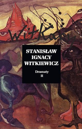 """Stanisław Ignacy Witkiewicz, """"Dramaty II"""" – okładka książki (źródło: materiały prasowe wydawcy)"""