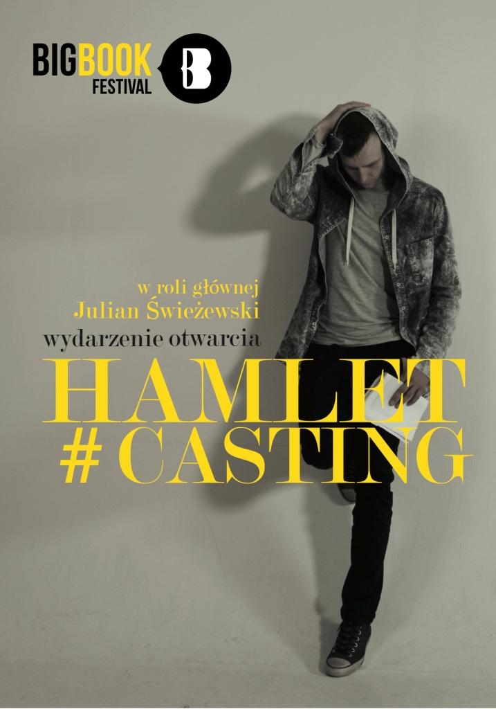 """""""Hamlet#Casting"""", reż. Anna Król, plakat (źródło: materiały prasowe organizatora)"""