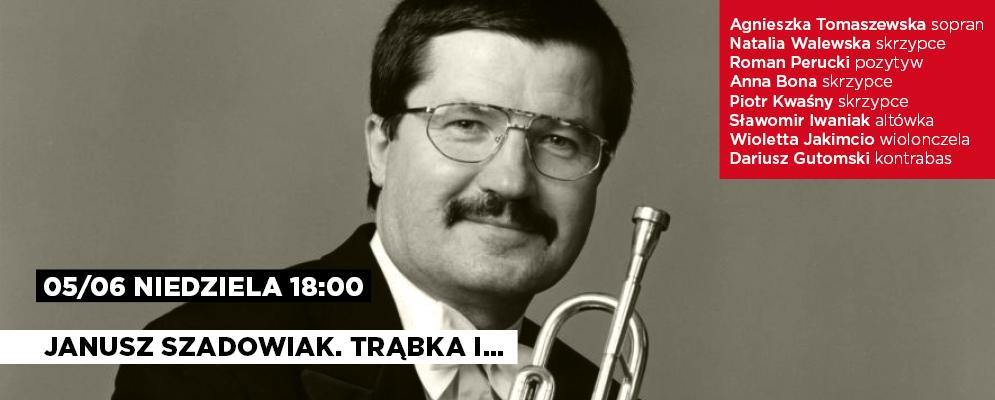 """""""Janusz Szadowiak. Trąbka i ..."""", plakat (źródło: materiały prasowe organizatora)"""