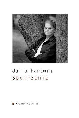 """Julia Hartwig, """"Spojrzenie"""" – okładka książki (źródło: materiały prasowe wydawcy)"""