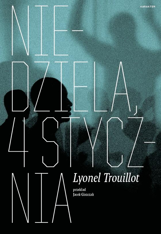 """Lyonel Trouillot, """"Niedziela, 4 stycznia"""" – okładka książki (źródło: materiały prasowe wydawcy)"""