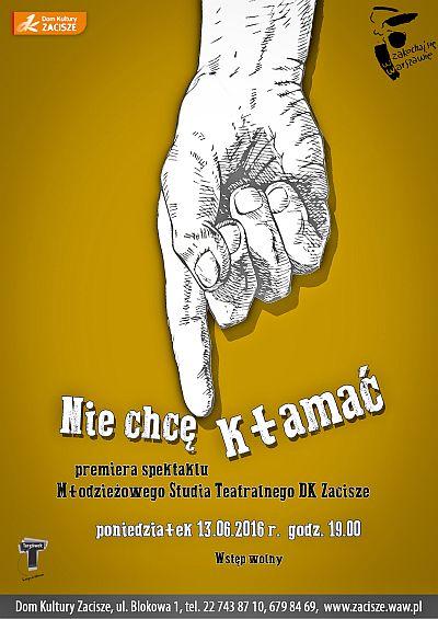 """""""Nie chcę kłamać""""– plakat (źródło: materiały prasowe organizatora)"""