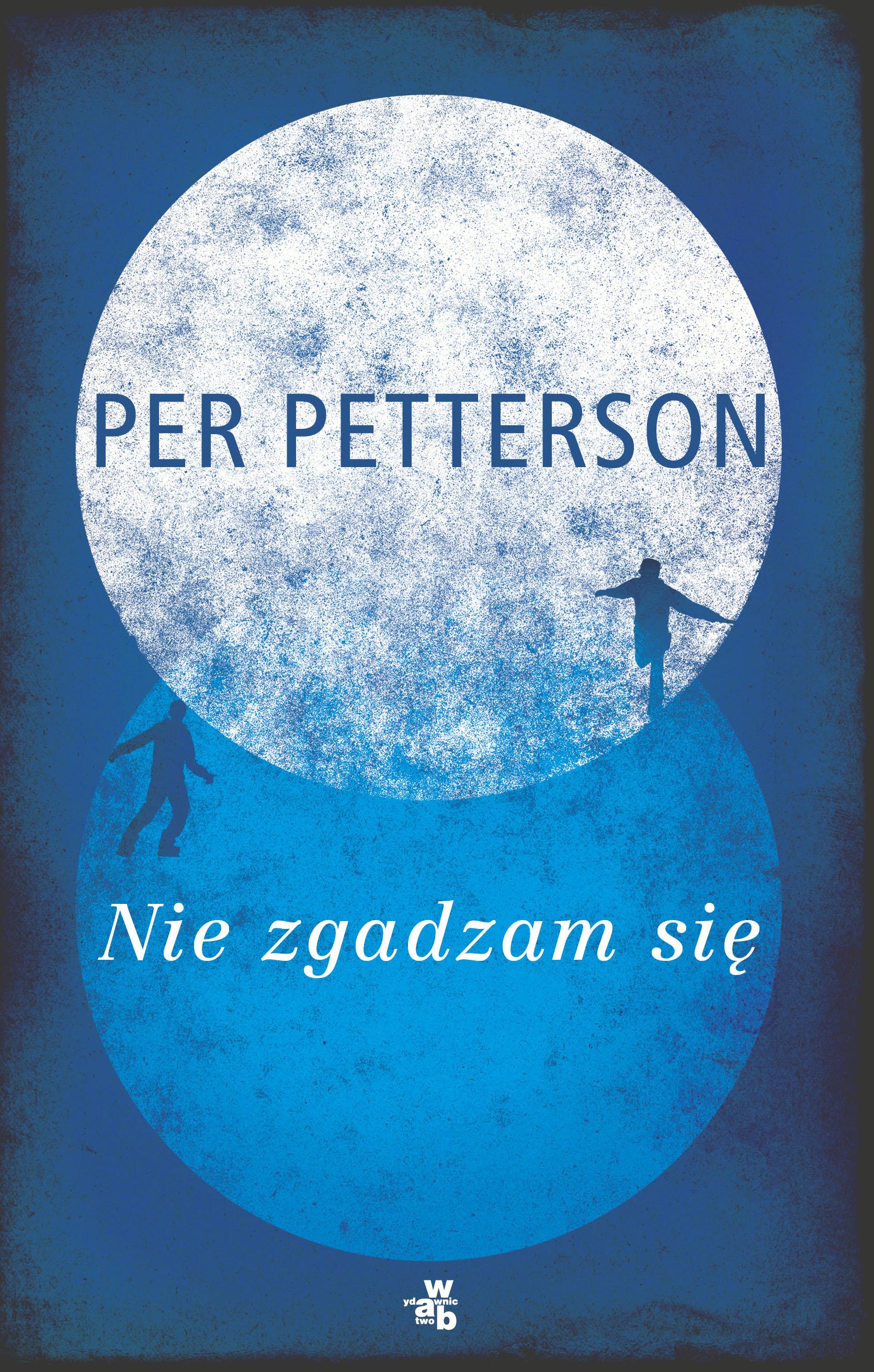 """Per Petterson, """"Nie zgadzam się"""" – okładka książki (źródło: materiały prasowe wydawcy)"""