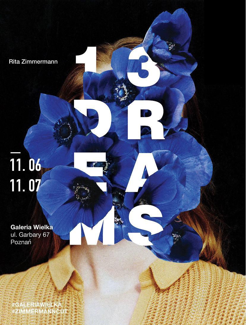 "Rita Zimmermann, ""13DREAMS"" – plakat (źródło: materiały prasowe organizatora)"