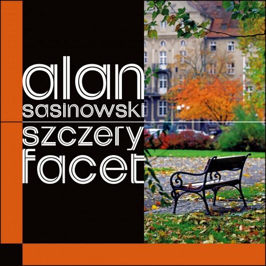 """Alan Sasinowski, """"Szczery facet"""" – okładka książki (źródło: materiały prasowe wydawcy)"""