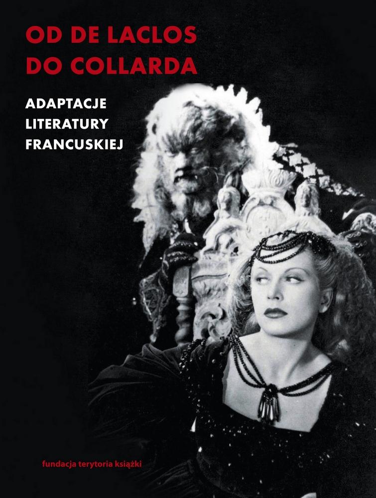 """Alicja Helman, Patrycja Włodek, """"Od de Laclosa do Collarda. Adaptacje literatury francuskiej"""" – okładka książki (źródło: materiały prasowe wydawcy)"""