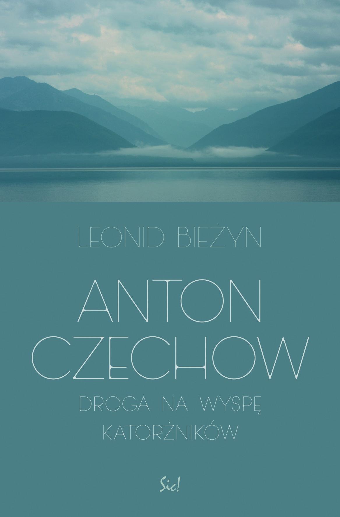 """Leonid Bieżyn, """"Anton Czechow. Wyprawa na wyspę katorżników"""" – okładka (źródło: materiały prasowe wydawcy)"""
