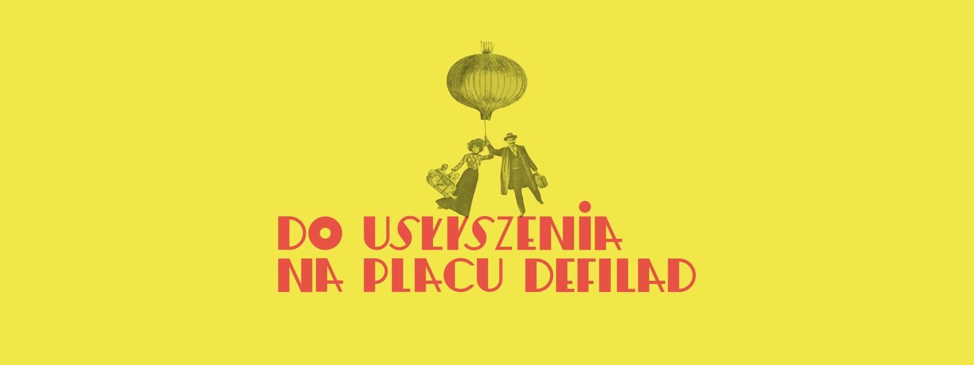 """""""Festiwal Słuchowisk Do usłyszenia na Placu Defilad"""" – plakat (źródło: materiały prasowe organizatora)"""