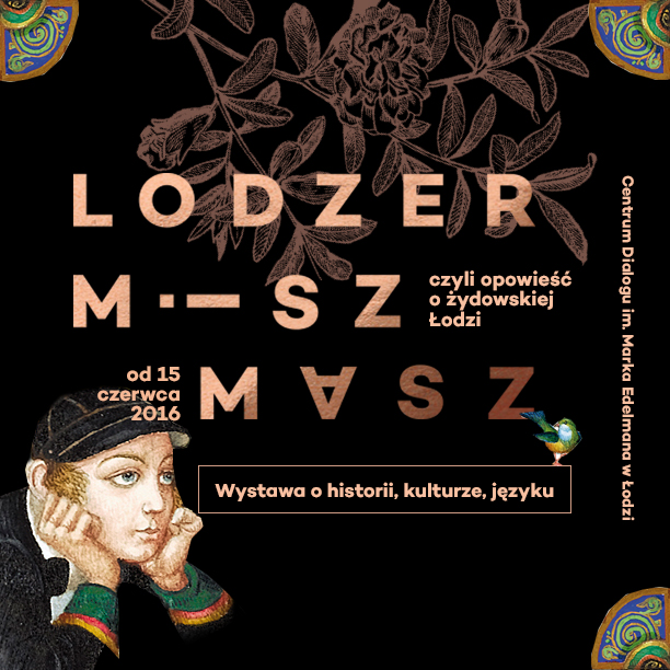 Lodzer miszmasz, czyli opowieść o żydowskiej Łodzi – plakat (źródło: materiały prasowe organizatora)