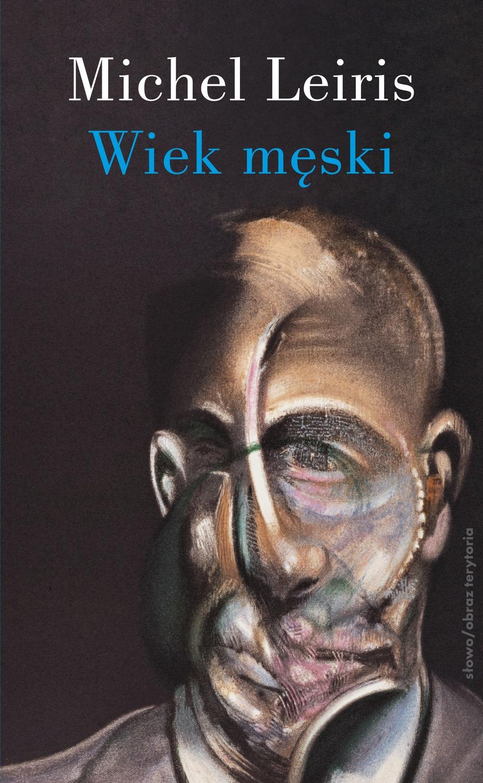 """Michel Leiris, """"Wiek męski"""" – okładka książki (źródło: materiały prasowe wydawcy)"""
