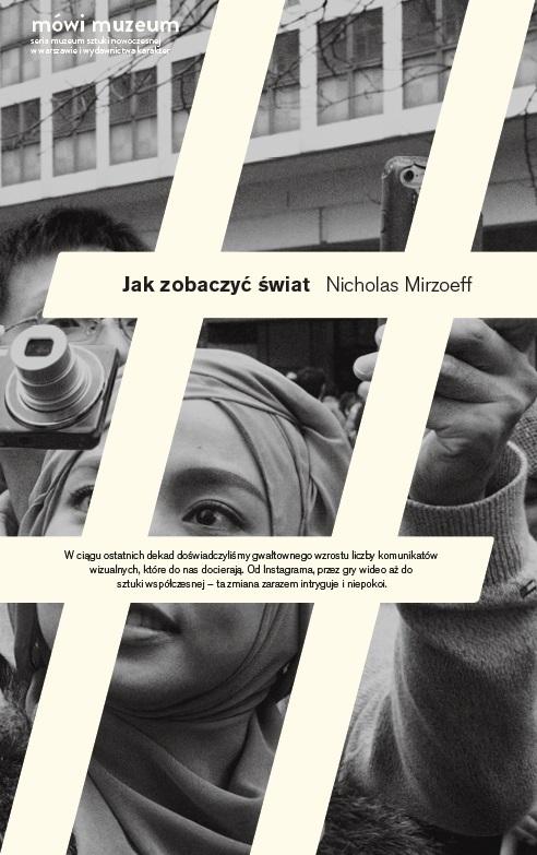 """Nicolas Mirzoeff, """"Jak zobaczyć świat"""" – okładka książki (źródło: materiały prasowe wydawcy)"""