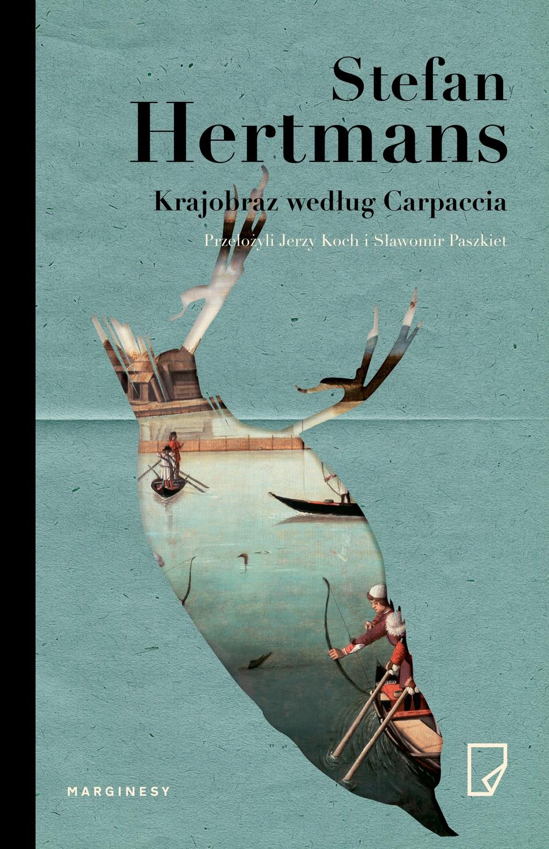 """Stefan Hertmans, """"Krajobraz według Carpaccia"""" – okładka książki (źródło: materiały prasowe wydawcy)"""
