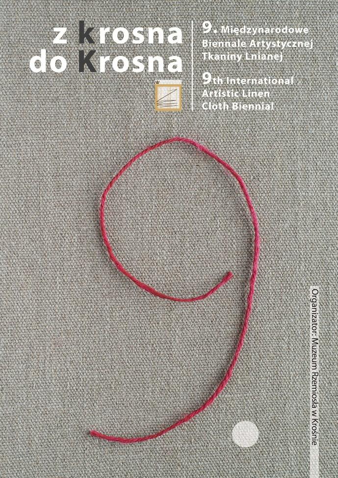 """9. Międzynarodowe Biennale Artystycznej Tkaniny Lnianej """"Z krosna do Krosna"""", plakat (źródło: materiały prasowe organizatora)"""