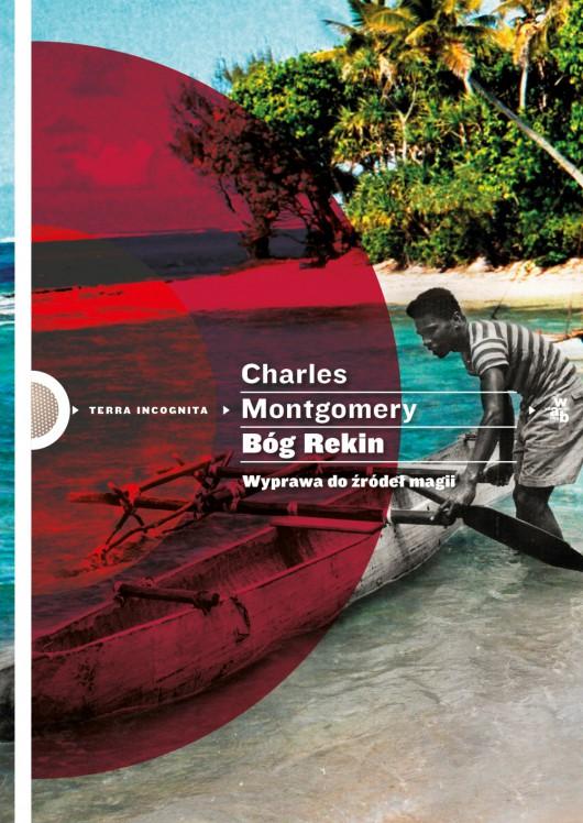 """Charles Montgomery, """"Bóg Rekin"""", okładka książki (źródło: materiały prasowe wydawcy)"""