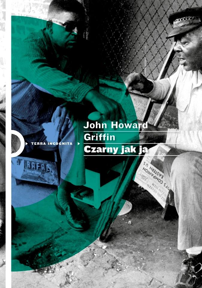 """John Griffin, """"Czarny jak ja"""" - okładka książki (źródło: materiały prasowe wydawcy)"""