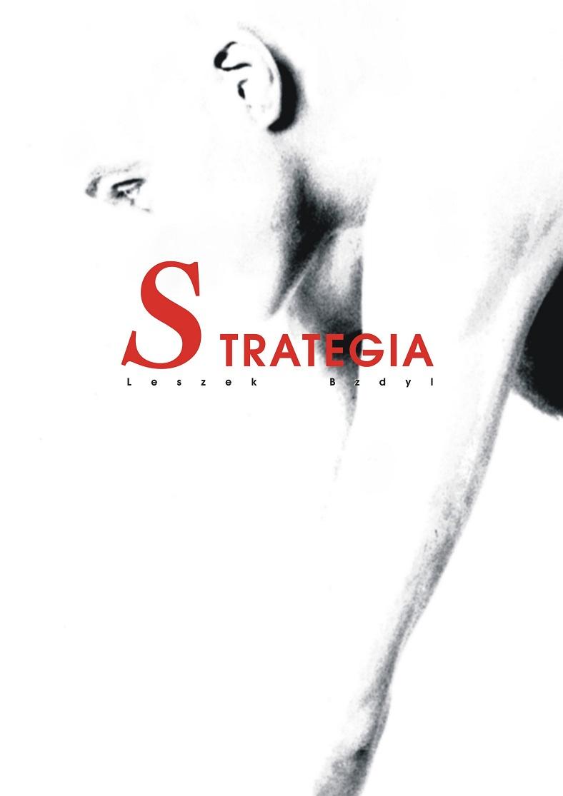 """Leszek Bzdyl, """"Strategia"""" – plakat (źródło: materiały prasowe organizatora)"""