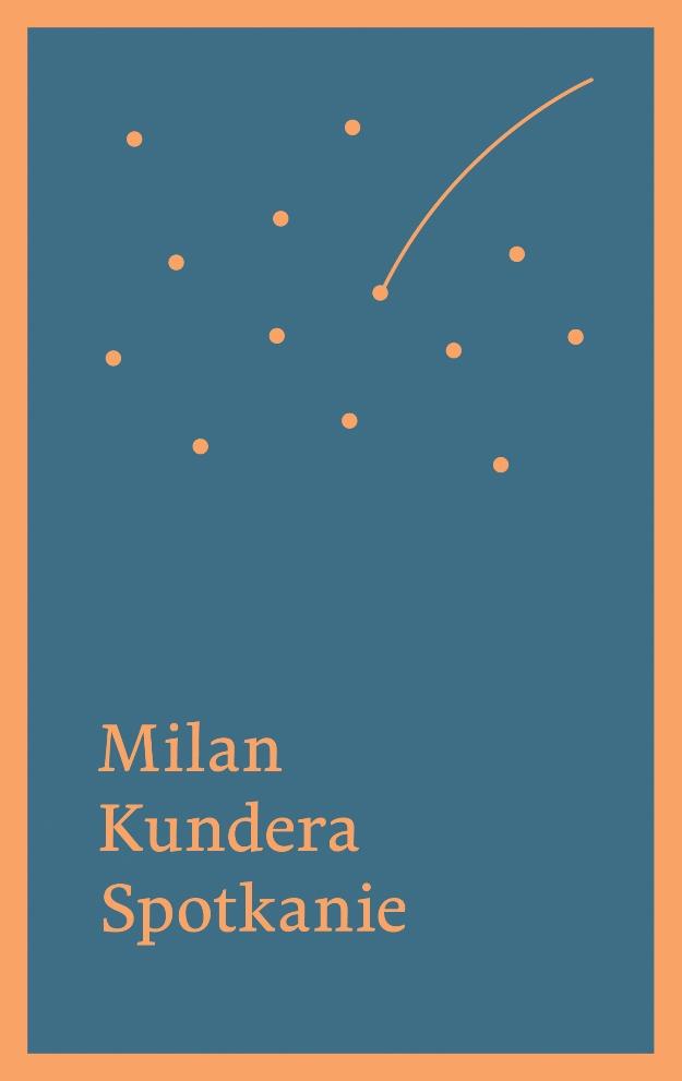 """Milan Kundera, """"Spotkanie"""", okładka książki (źródło: mat. pras. wydawcy)"""