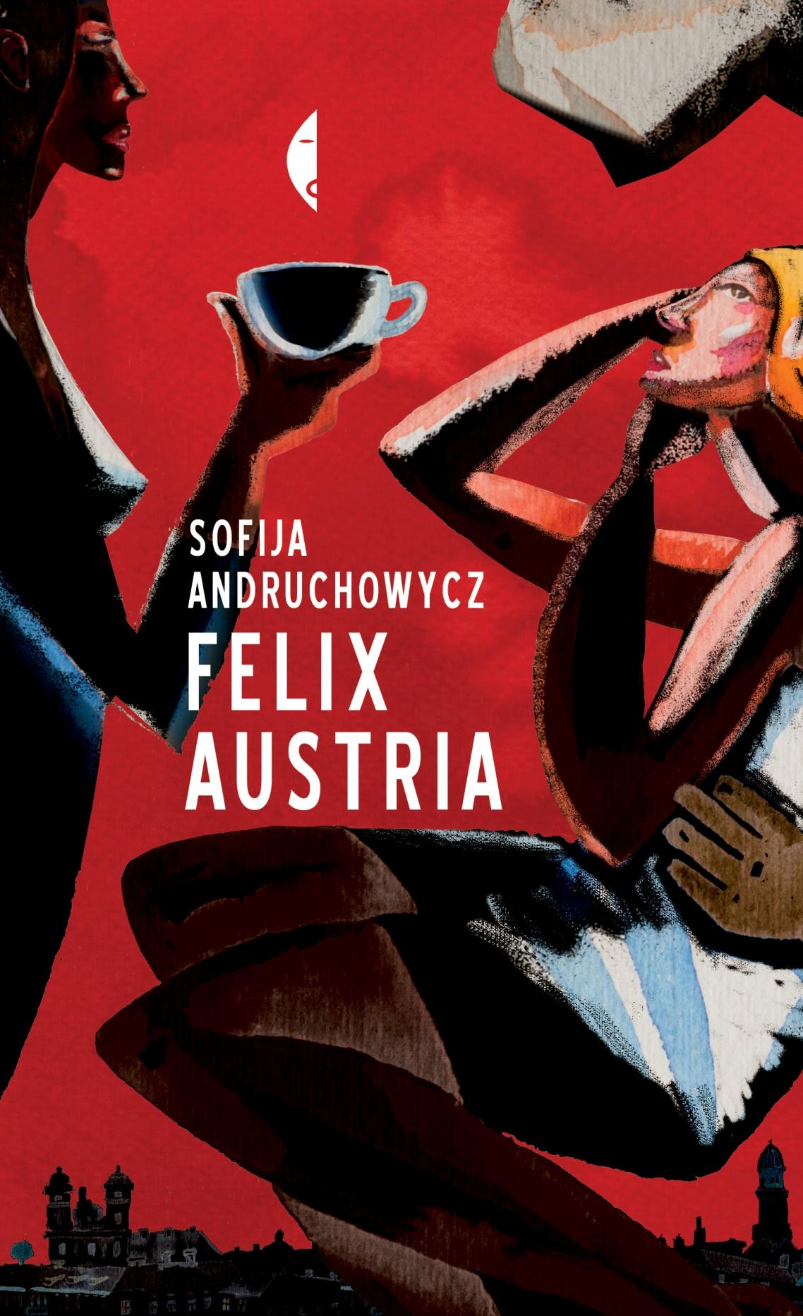 """Sofija Andruchowycz, """"Felix Austria"""", okładka książki (źródło: materiały prasowe wydawcy)"""