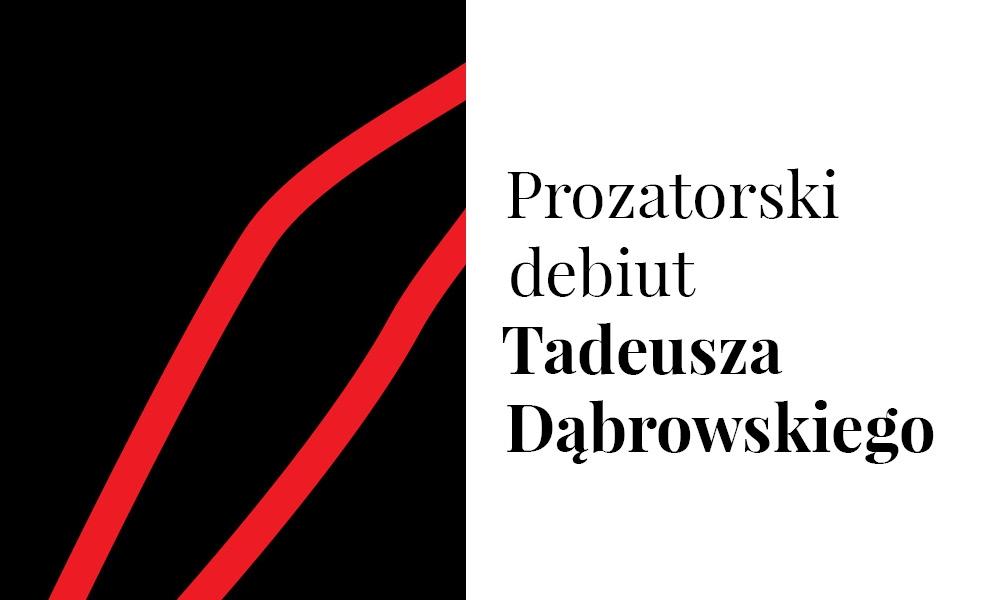Tadeusz Dąbrowski, prozatorski debiut (źródło: materiały prasowe wydawcy)