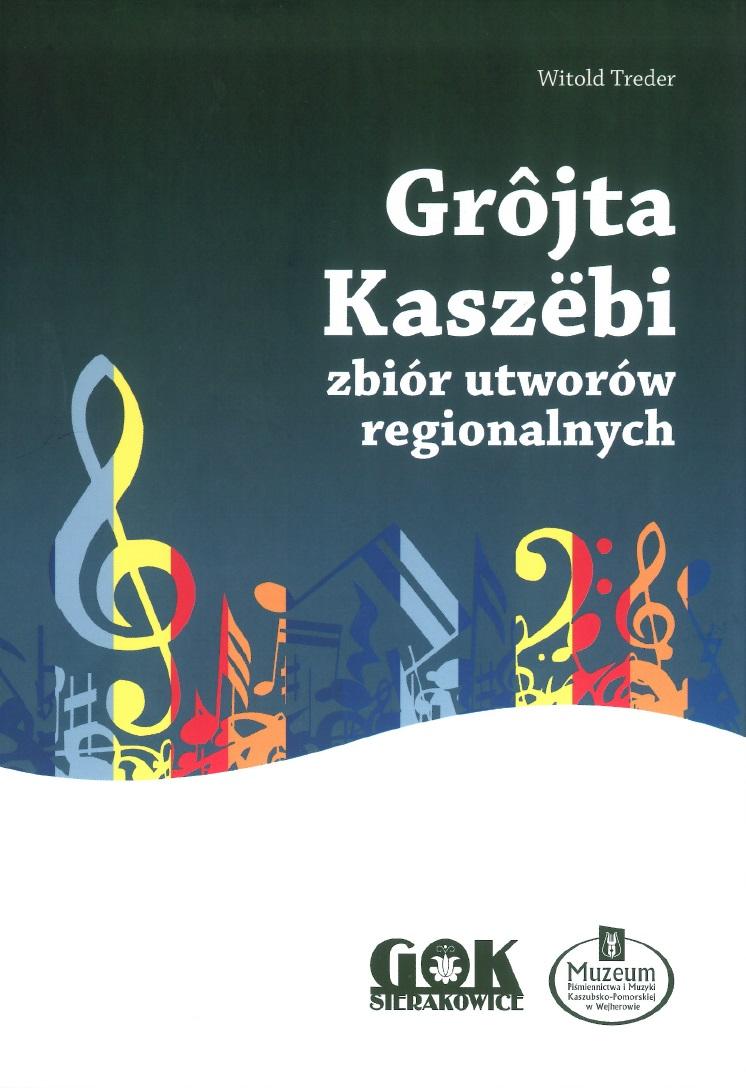 """Witold Treder, """"Grôjta Kaszëbi. Zbiór utworów regionalnych"""" – okładka książki (materiały prasowe wydawcy)"""