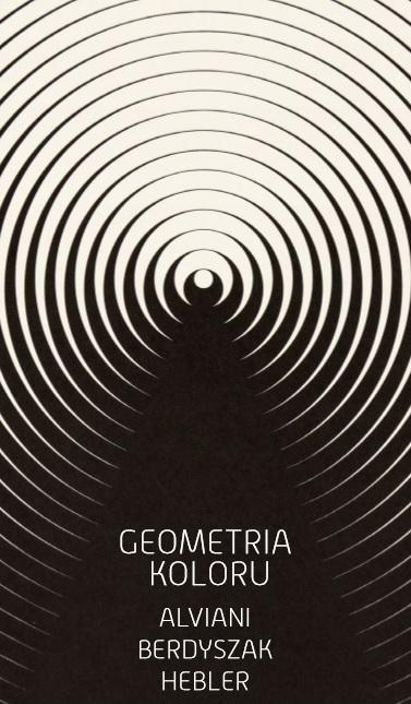"""""""Geometria Koloru. Alviani, Berdyszak, Hebler"""" (źródło: materiały prasowe organizatora)"""