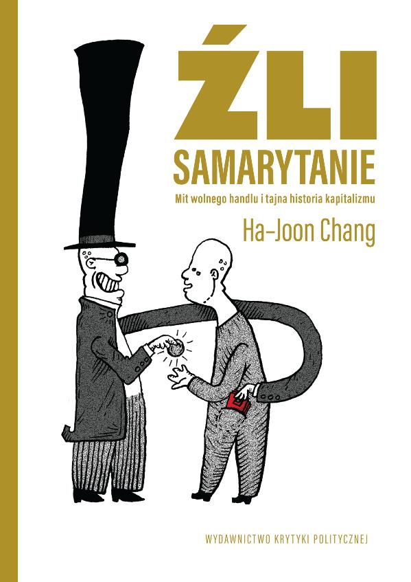 """Ha-Joon Chang, """"Źli Samarytanie"""" (źródło: mat. pras. wydawcy)"""
