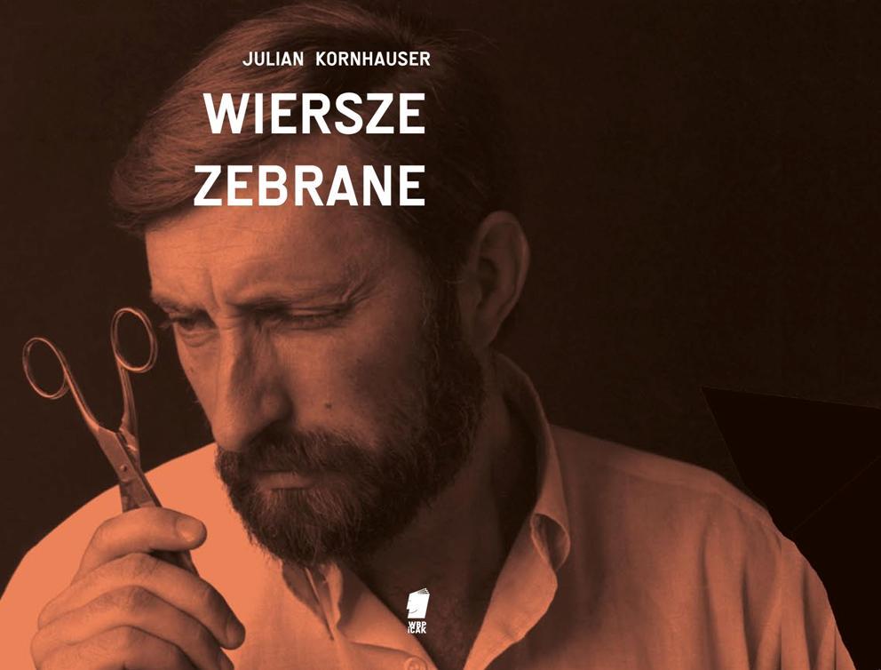"""Julian Kornhauser, """"Wiersze zebrane"""" (źródło: materiały prasowe wydawcy)"""