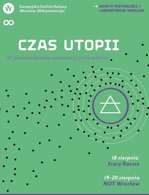"""""""Czas utopii. W poszukiwaniu utraconej przyszłości"""" – plakat (źródło: materiały prasowe organizatora)"""