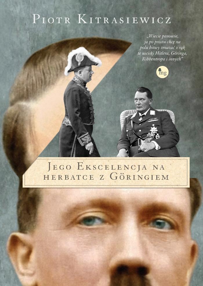 """Piotr Kitrasiewicz, """"Jego ekscelencja na herbatce z Göringiem"""" (źródło: mat. pras. wydawcy)"""