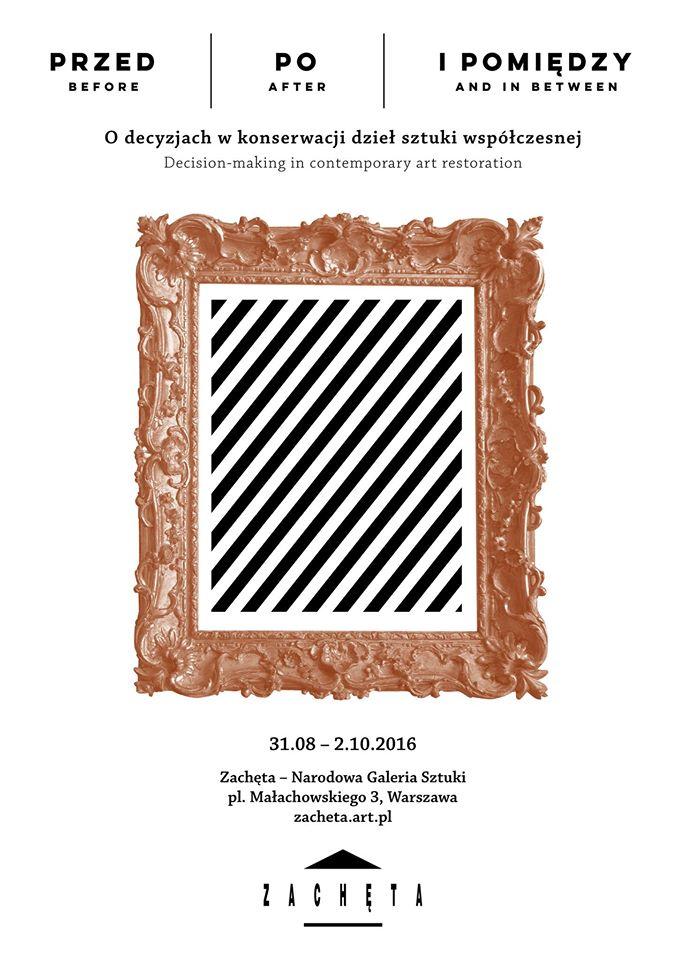 """""""Przed, po i pomiędzy. O decyzjach konserwacji dzieł sztuki współczesnej"""" (źródło: materiały prasowe organizatora)"""